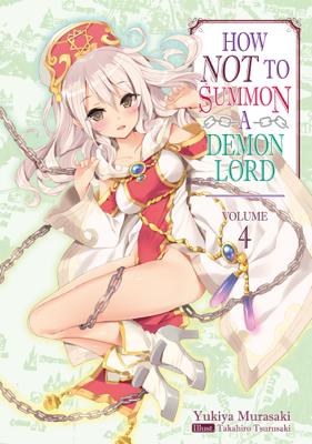 How NOT to Summon a Demon Lord: Volume 4 - Yukiya Murasaki book
