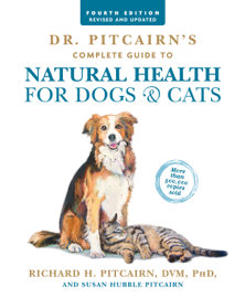 Dr. Pitcairn's Complete Guide to Natural Health for Dogs & Cats book