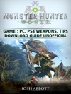 Monster Hunter World Game PC PS4 Weapons Tips Download Guide Unofficial