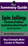 Summary Guide Spin Selling SituationProblemImplicationNeed-Payoff By Neil Rackham  The Mindset Warrior Summary Guide