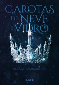 Garotas de neve e vidro de Melissa Bashardoust Capa de livro