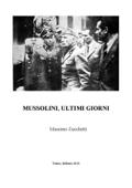 Mussolini, ultimi giorni