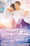 Snowed In Goose And Patrick