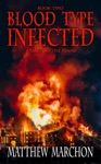Blood Type Infected 2 - Fallen To The Flame