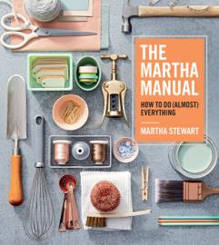 The Martha Manual - Martha Stewart book summary