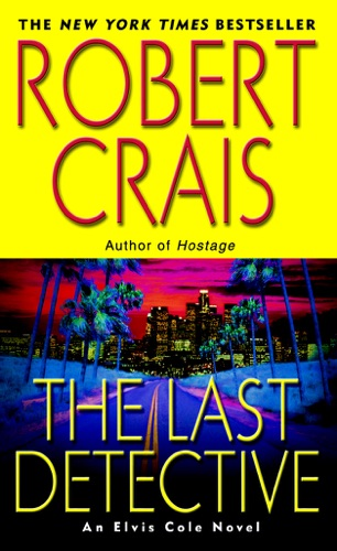 Robert Crais - The Last Detective