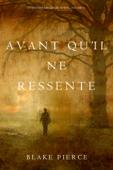 Avant qu'il ne ressente (Un mystère Mackenzie White – Volume 6)