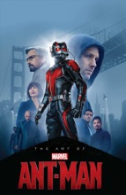 Marvel's Ant-Man - The Art Of The Movie
