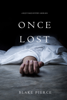 Blake Pierce - Once Lost (A Riley Paige Mystery—Book 10) artwork