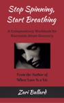 Stop Spinning Start Breathing A Codependency Workbook For Narcissist Abuse Recovery