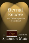 Eternal Encore And Other Mysteries Of The Heart