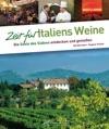 Zeit Fr Italiens Weine - Faszinierender Reise-Bildband Highlights Und Geheimtipps