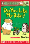 Do You Like My Bike An Acorn Book Hello Hedgehog 1