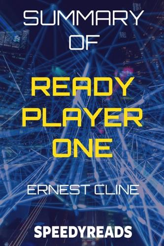 Speedy Reads - Summary of Ready Player One