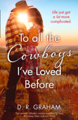 To All the Cowboys I've Loved Before
