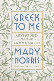 Greek to Me: Adventures of the Comma Queen PDF Download