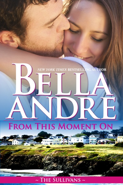 From This Moment On - Bella Andre book cover