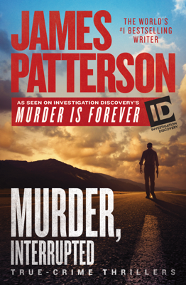 Murder, Interrupted - James Patterson book