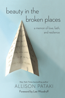 Beauty in the Broken Places - Allison Pataki, Lee Woodruff & David Levy book