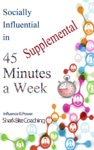 Socially Influential In 45 Minutes A Week - Supplemental