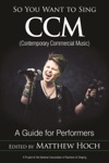 So You Want To Sing CCM Contemporary Commercial Music