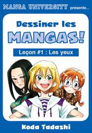 Manga University présente... Dessiner les mangas !