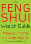 The Feng Shui Wealth Guide Make Your Home A Money Magnet