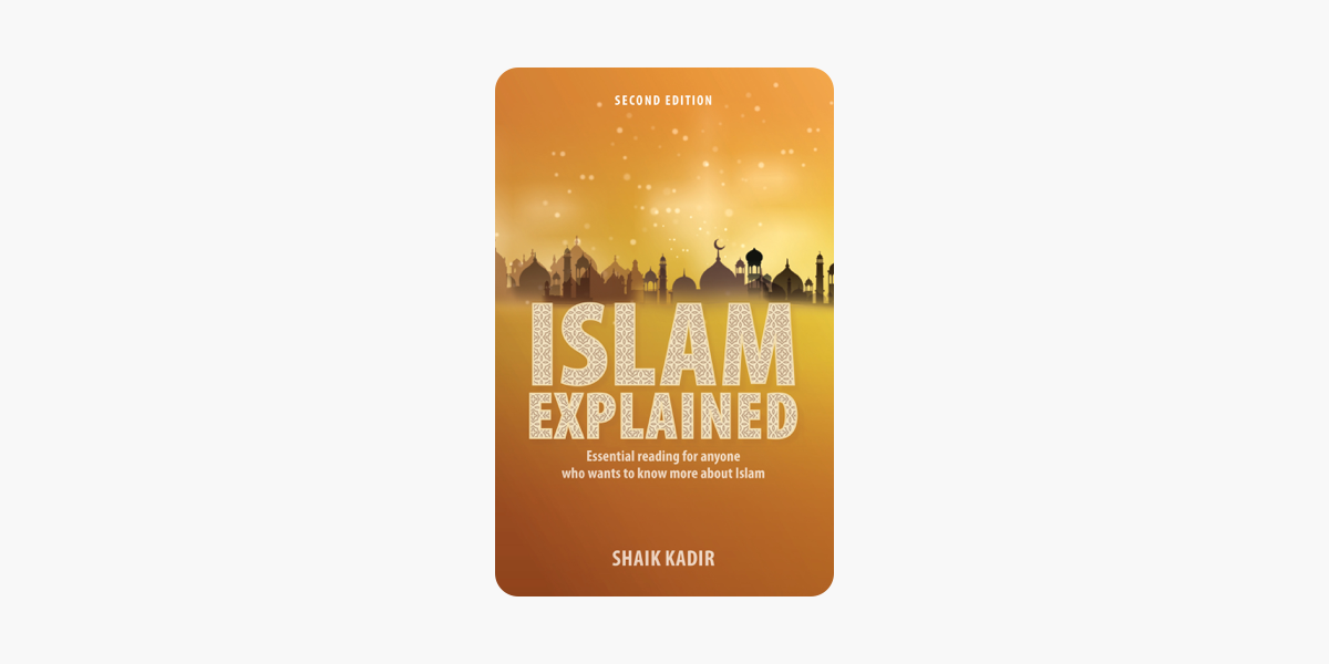 ‎Islam Explained: Essential reading for anyone who wants to know more about  Islam (2nd edition)