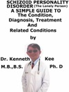 Schizoid Personality Disorder The Lonely Person A Simple Guide To The Condition Diagnosis Treatment And Related Conditions