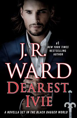 Dearest Ivie: A Novella Set in the Black Dagger World - J.R. Ward book