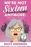 Download and Read Online We're Not Sixteen Anymore