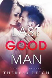 Last Good Man (Crown Creek) - Theresa Leigh book summary
