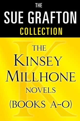 Sue Grafton - The Sue Grafton Collection: The Kinsey Millhone Novels (Books A-O)
