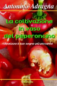 La coltivazione in vaso del peperoncino Libro Cover
