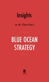 Insights on W. Chan Kim's Blue Ocean Strategy by Instaread