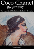 Coco Chanel Biography: The Legend of The Fashion Industry Revealed