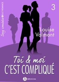 Toi et moi : C'est compliqué, Vol. 3