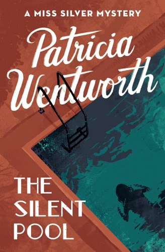 Patricia Wentworth - The Silent Pool
