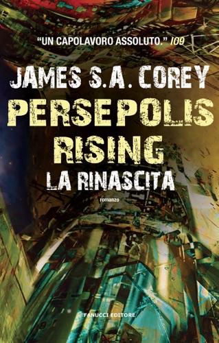 James S. A. Corey - Persepolis Rising. La rinascita
