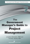 The Government Managers Guide To Project Management