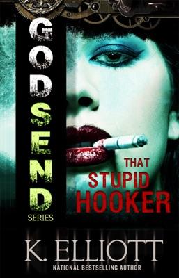 Godsend 10: That Stupid Hooker