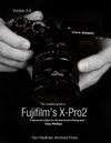 The Complete Guide To Fujifilms X-pro2