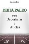 La Dieta Paleo para Deportistas y Atletas