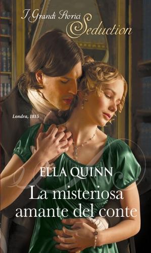 Ella Quinn - La misteriosa amante del conte