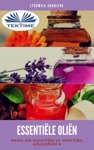 Essentile Olin Voor Uw Innerlijke En Uiterlijke Schoonheid