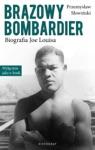 Brzowy Bombardier Biografia Joe Louisa