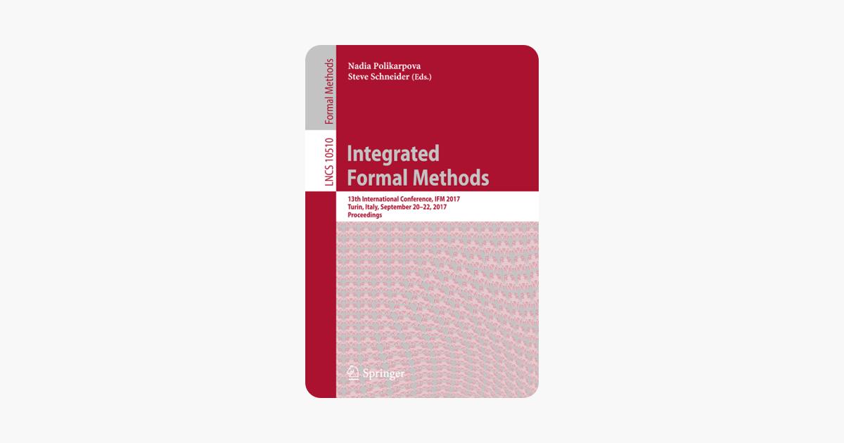 Integrated Formal Methods