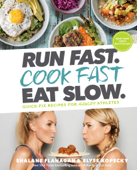 Run Fast. Cook Fast. Eat Slow. Book Cover