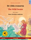 De Vilda Svanarna  The Wild Swans Svenska  Engelska Tvsprkig Barnbok Efter En Saga Av Hans Christian Andersen Med Ljudbok Som Mp3-nedladdning