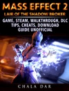 Mass Effect 2 Lair Of The Shadow Broker Game Steam Walkthrough DLC Tips Cheats Download Guide Unofficial